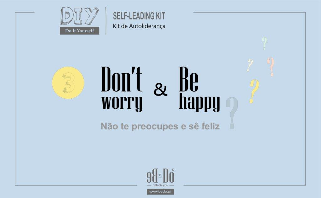 Don´t worry & Be happy ?